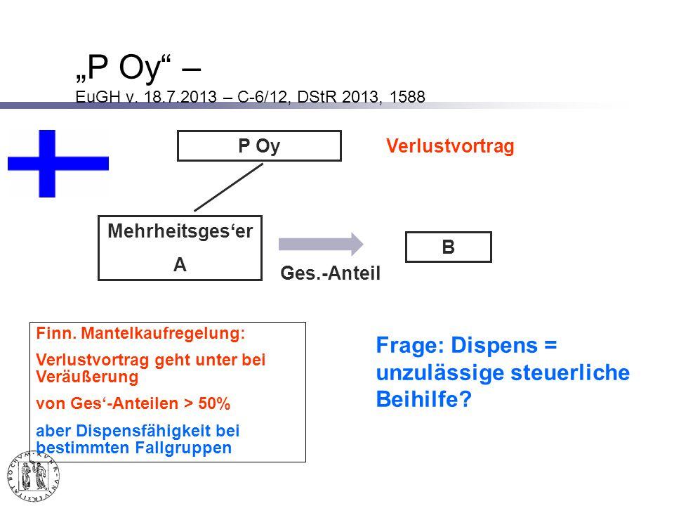 """""""P Oy – EuGH v. 18.7.2013 – C-6/12, DStR 2013, 1588 P Oy. Verlustvortrag. Mehrheitsges'er. A. B."""