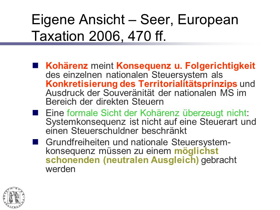 Eigene Ansicht – Seer, European Taxation 2006, 470 ff.