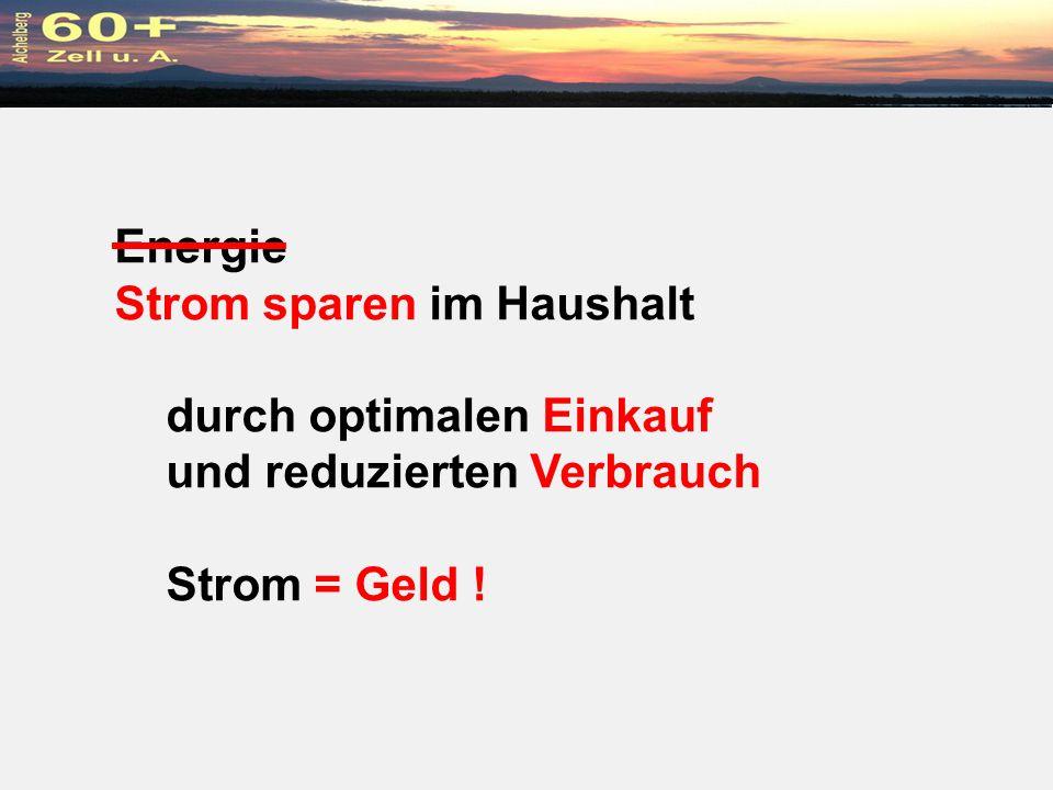 Energie Strom sparen im Haushalt durch optimalen Einkauf und reduzierten Verbrauch Strom = Geld !
