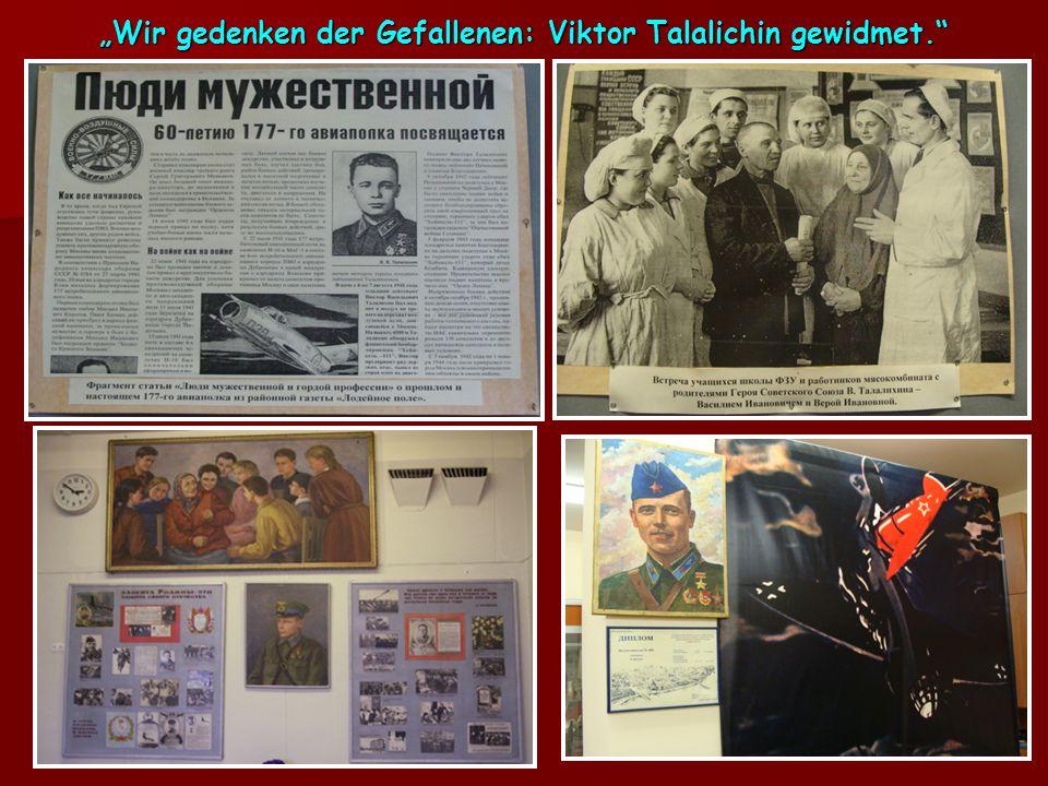 """""""Wir gedenken der Gefallenen: Viktor Talalichin gewidmet."""