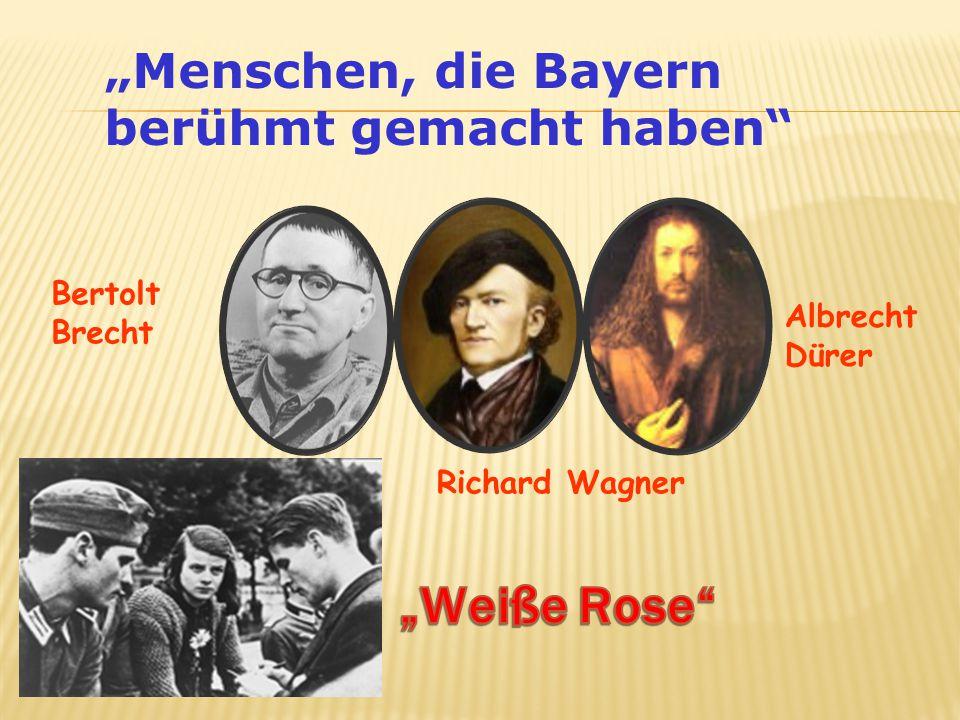 """""""Weiße Rose """"Menschen, die Bayern berühmt gemacht haben Bertolt"""