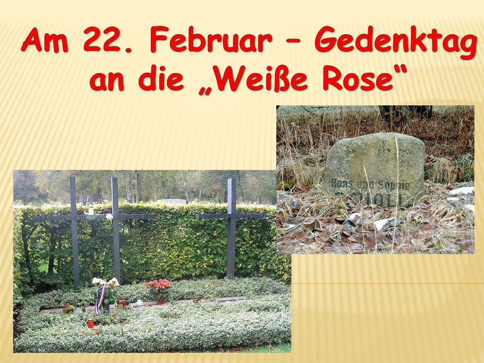 """Am 22. Februar – Gedenktag an die """"Weiße Rose"""
