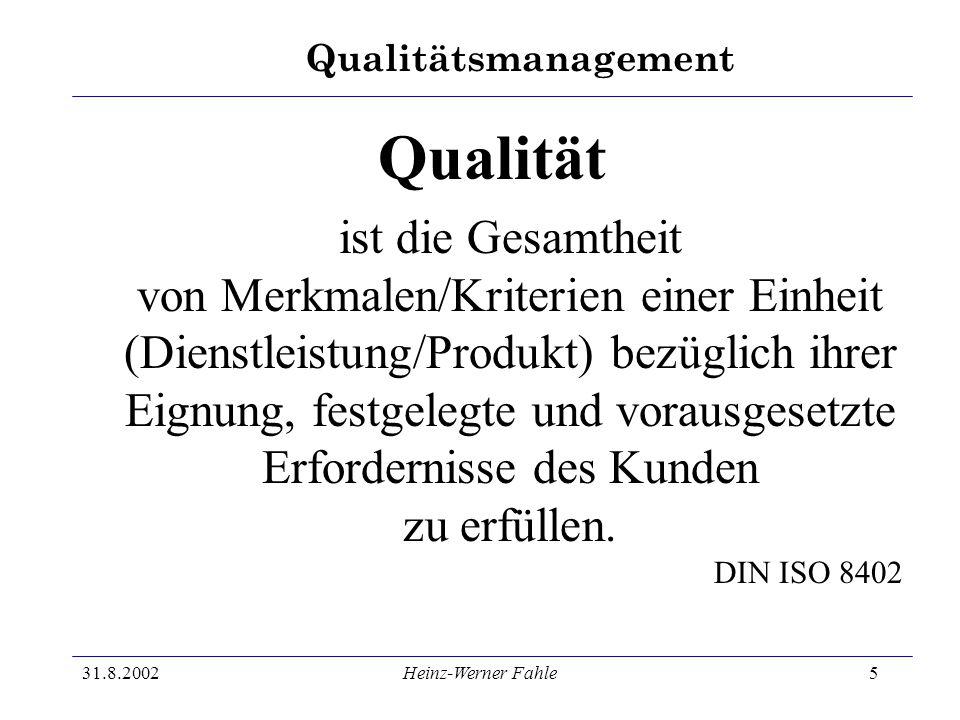 Qualität DIN ISO 8402 31.8.2002 Heinz-Werner Fahle