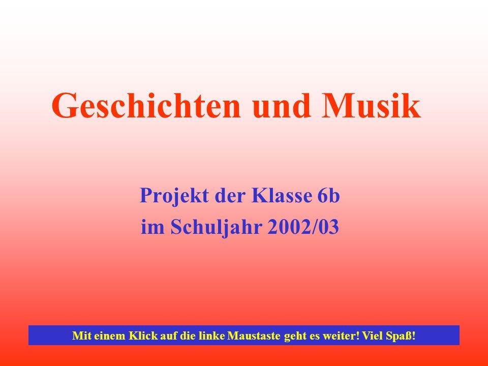 Projekt der Klasse 6b im Schuljahr 2002/03