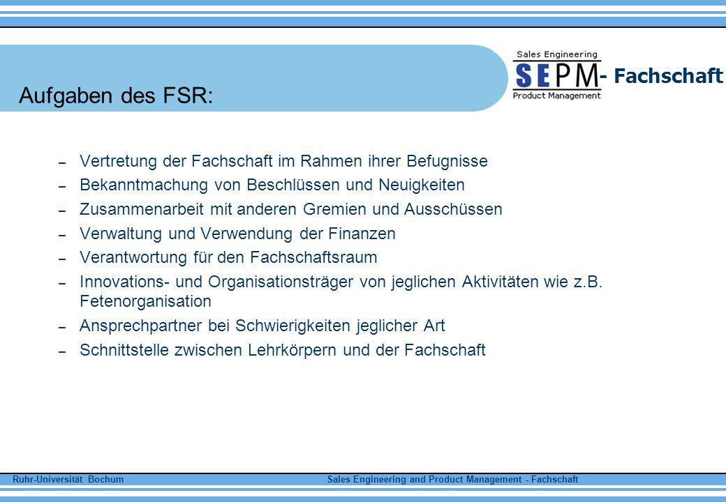 Aufgaben des FSR: Vertretung der Fachschaft im Rahmen ihrer Befugnisse
