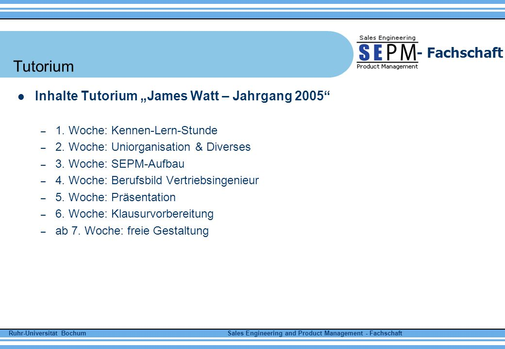 "Tutorium Inhalte Tutorium ""James Watt – Jahrgang 2005"