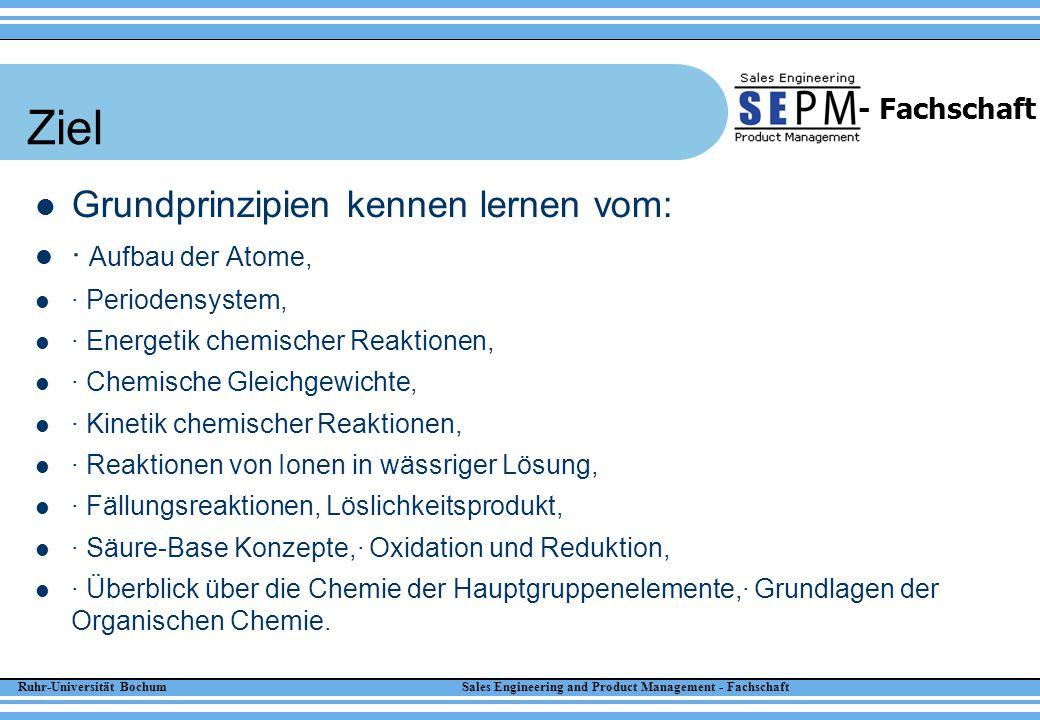 Ziel Grundprinzipien kennen lernen vom: · Aufbau der Atome,