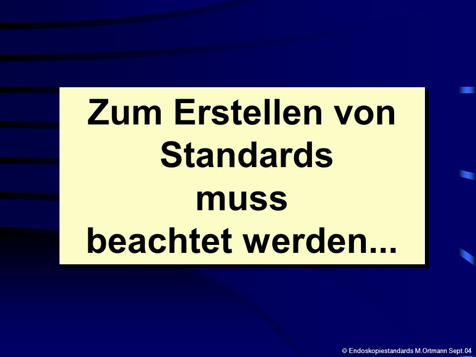 Zum Erstellen von Standards muss beachtet werden...