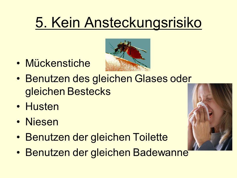 5. Kein Ansteckungsrisiko
