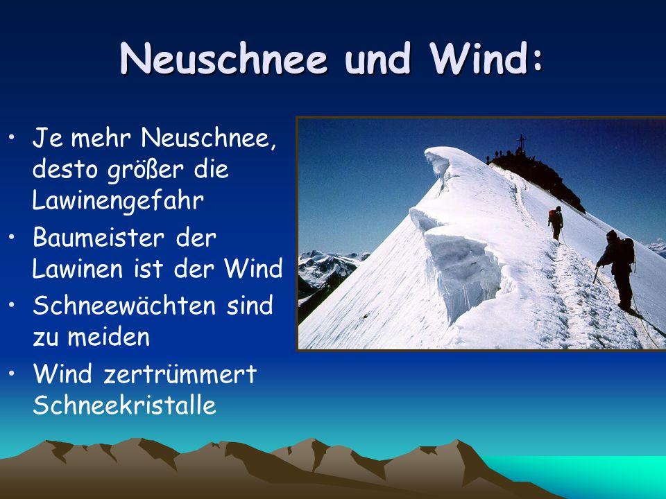 Neuschnee und Wind: Je mehr Neuschnee, desto größer die Lawinengefahr