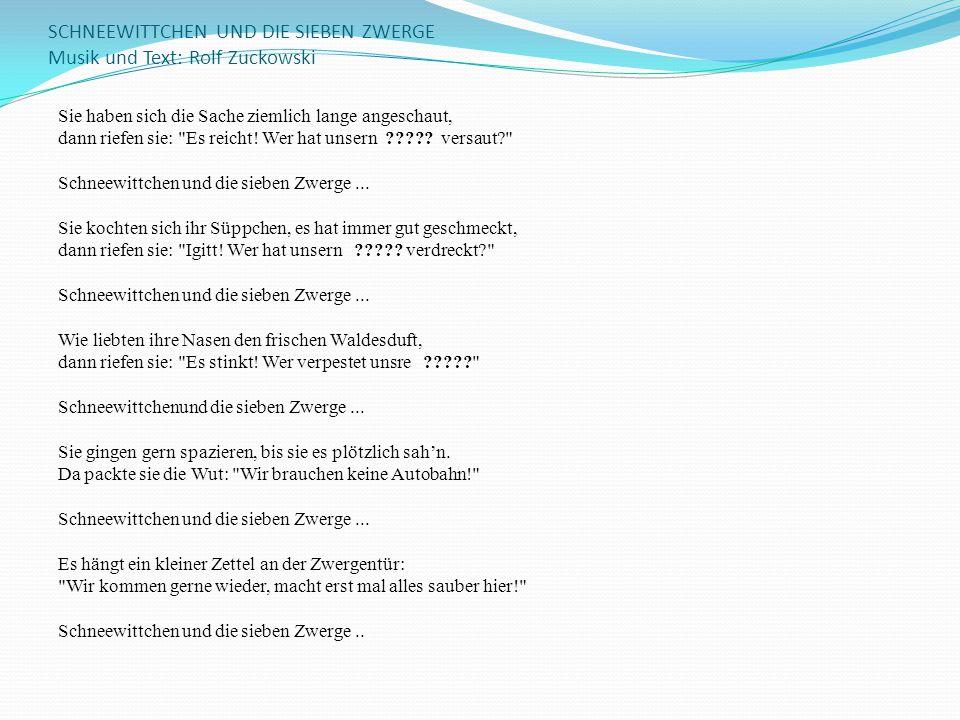 SCHNEEWITTCHEN UND DIE SIEBEN ZWERGE Musik und Text: Rolf Zuckowski