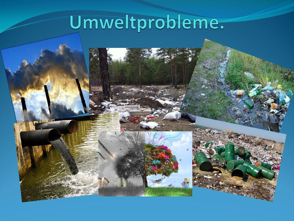 Umweltprobleme.