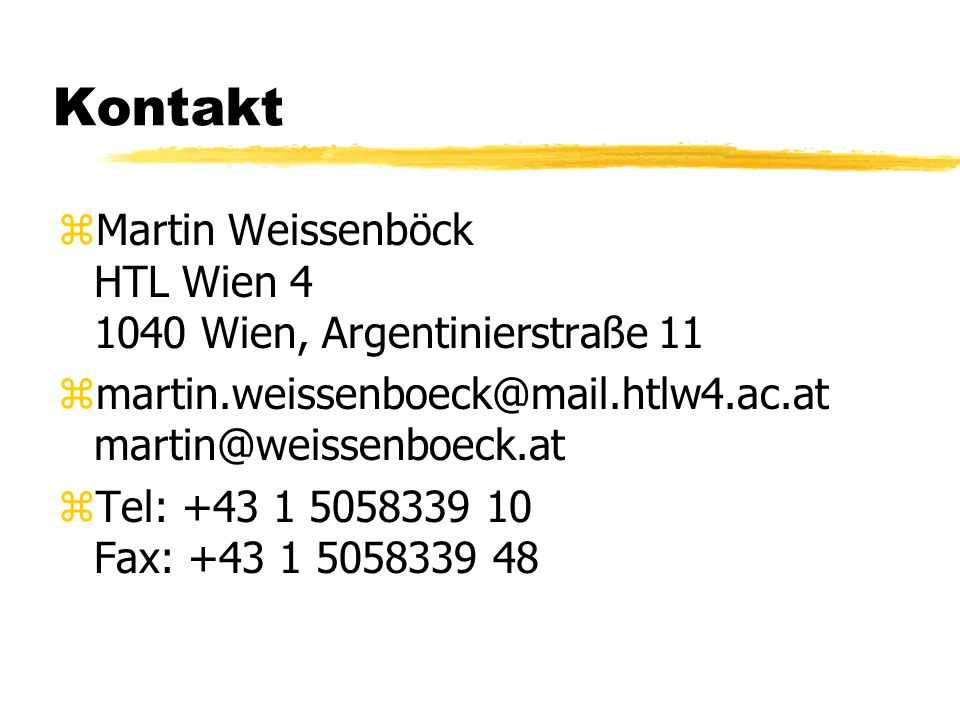 Kontakt Martin Weissenböck HTL Wien 4 1040 Wien, Argentinierstraße 11
