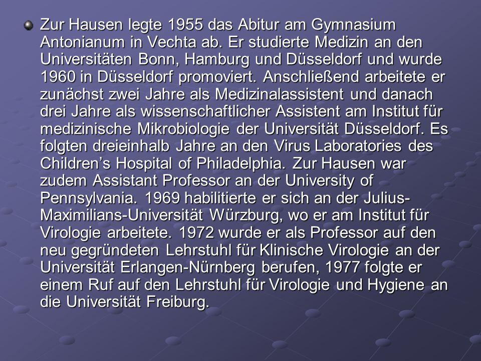 Zur Hausen legte 1955 das Abitur am Gymnasium Antonianum in Vechta ab