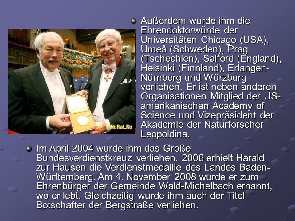 Außerdem wurde ihm die Ehrendoktorwürde der Universitäten Chicago (USA), Umeå (Schweden), Prag (Tschechien), Salford (England), Helsinki (Finnland), Erlangen-Nürnberg und Würzburg verliehen. Er ist neben anderen Organisationen Mitglied der US-amerikanischen Academy of Science und Vizepräsident der Akademie der Naturforscher Leopoldina.