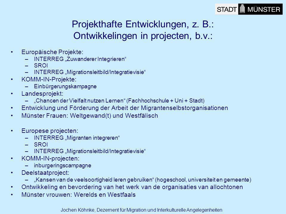 Projekthafte Entwicklungen, z. B.: Ontwikkelingen in projecten, b.v.: