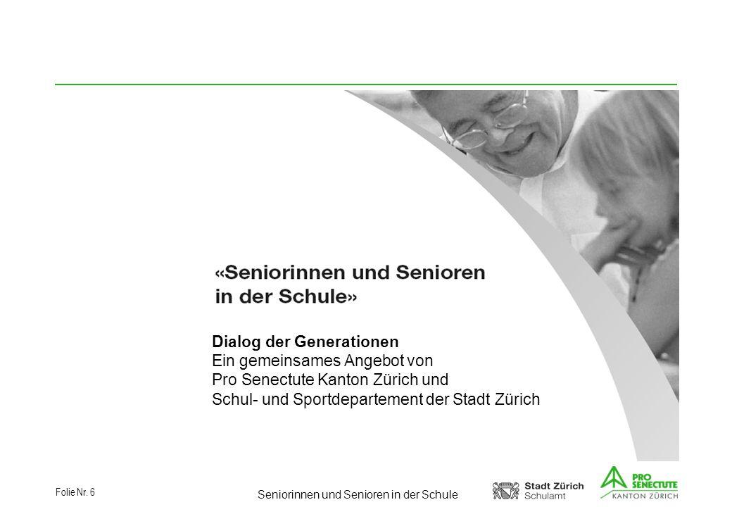 Dialog der Generationen Ein gemeinsames Angebot von Pro Senectute Kanton Zürich und Schul- und Sportdepartement der Stadt Zürich