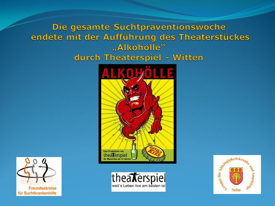 """Die gesamte Suchtpräventionswoche endete mit der Aufführung des Theaterstückes """"Alkohölle durch Theaterspiel - Witten"""