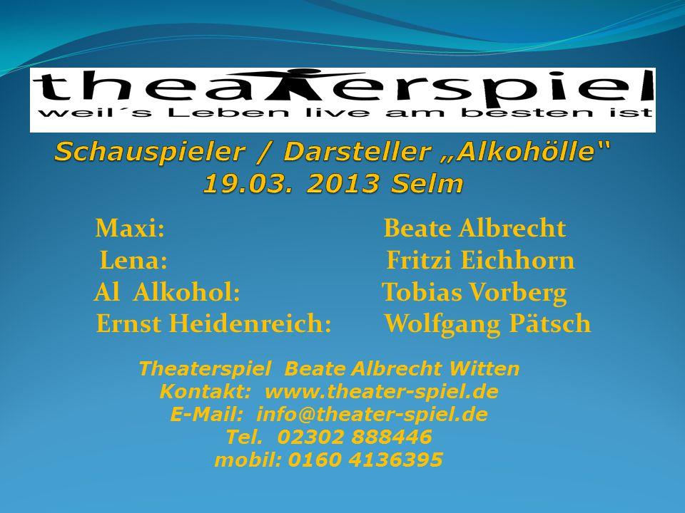 """Schauspieler / Darsteller """"Alkohölle 19.03. 2013 Selm"""