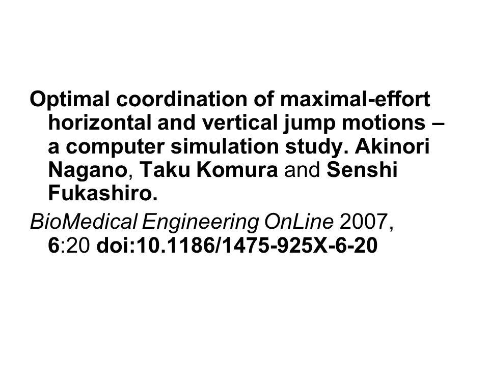 Optimal coordination of maximal-effort horizontal and vertical jump motions – a computer simulation study. Akinori Nagano, Taku Komura and Senshi Fukashiro.