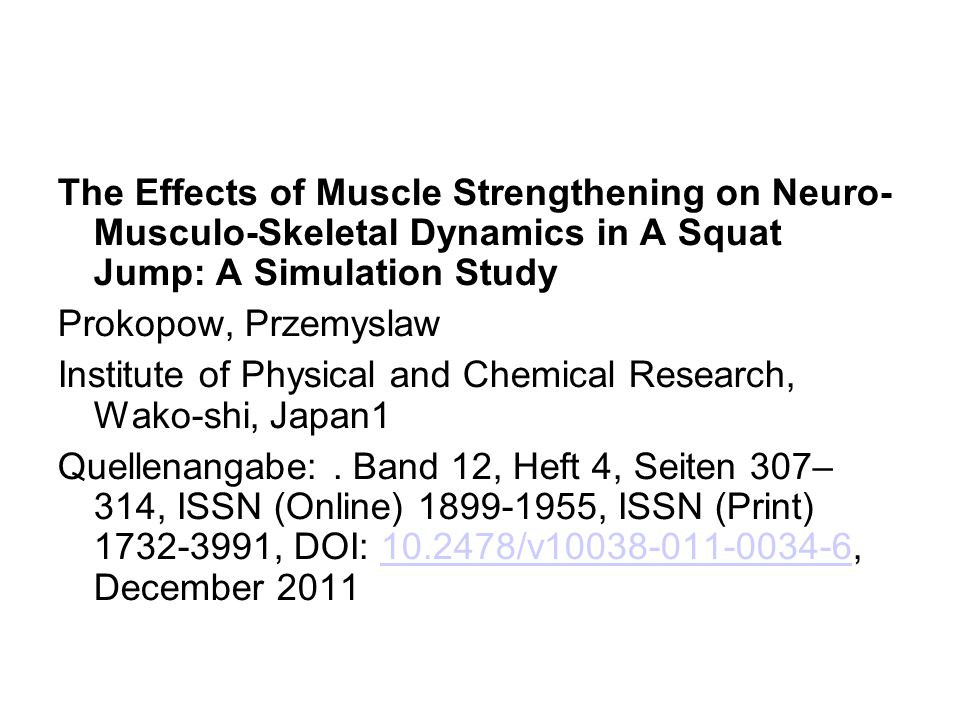 The Effects of Muscle Strengthening on Neuro- Musculo-Skeletal Dynamics in A Squat Jump: A Simulation Study