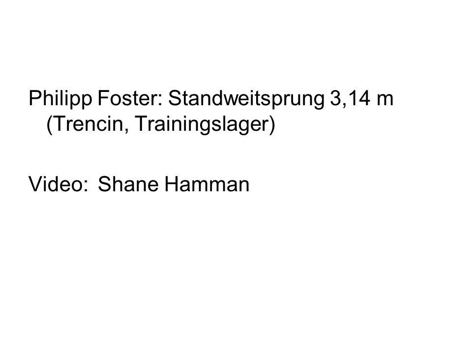 Philipp Foster: Standweitsprung 3,14 m (Trencin, Trainingslager)