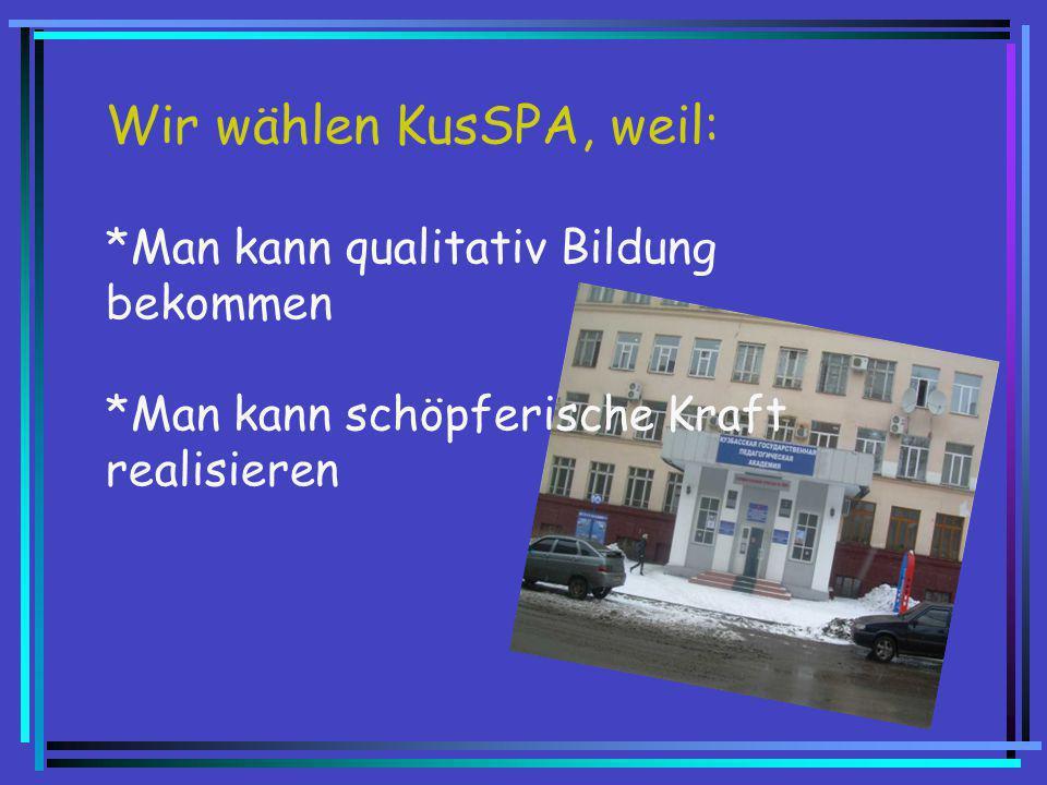 Wir wählen KusSPA, weil: