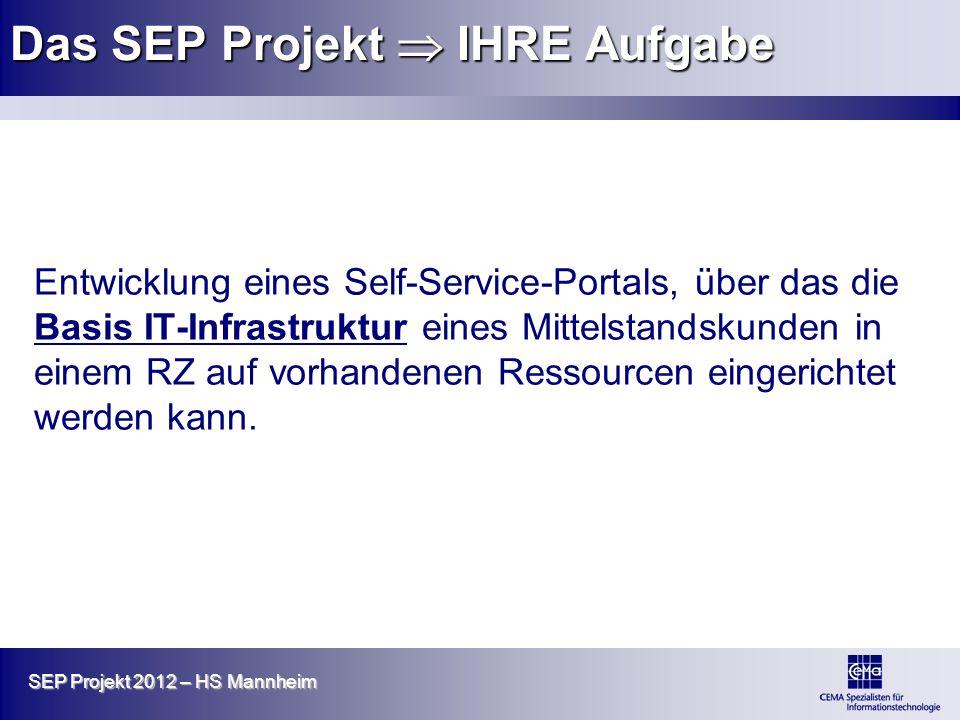 Das SEP Projekt  IHRE Aufgabe