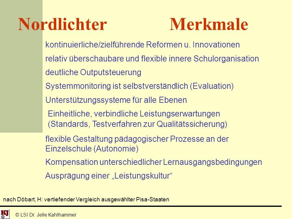 Nordlichter Merkmale kontinuierliche/zielführende Reformen u. Innovationen. relativ überschaubare und flexible innere Schulorganisation.