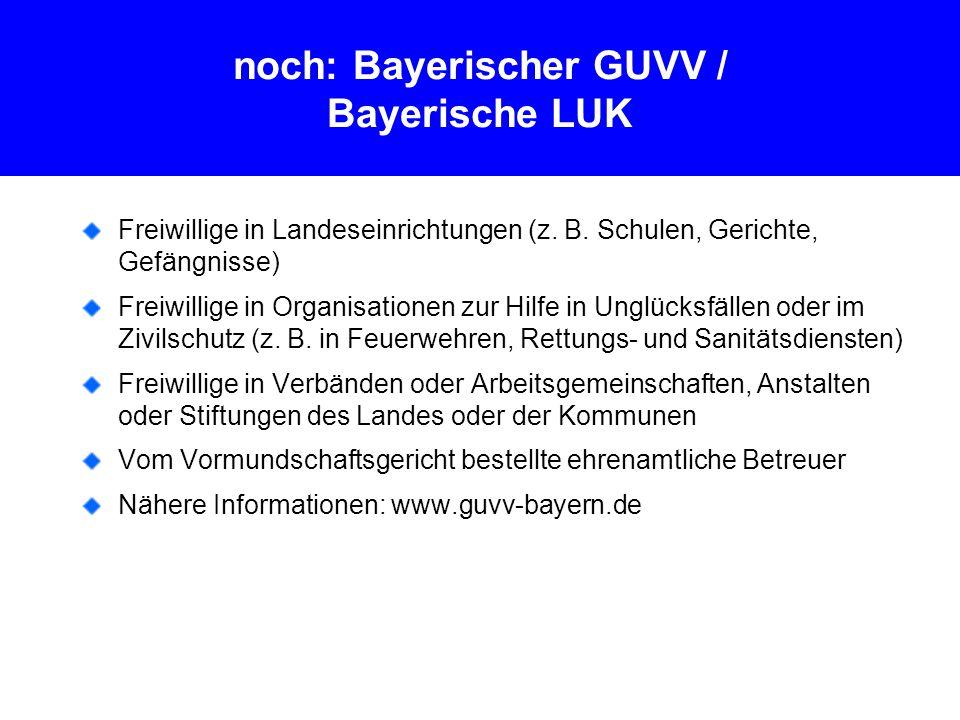 noch: Bayerischer GUVV / Bayerische LUK