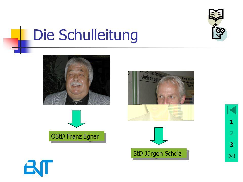 Die Schulleitung OStD Franz Egner StD Jürgen Scholz