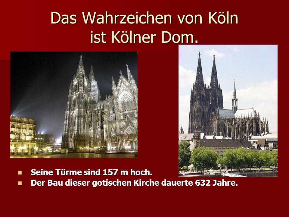 Das Wahrzeichen von Köln ist Kölner Dom.