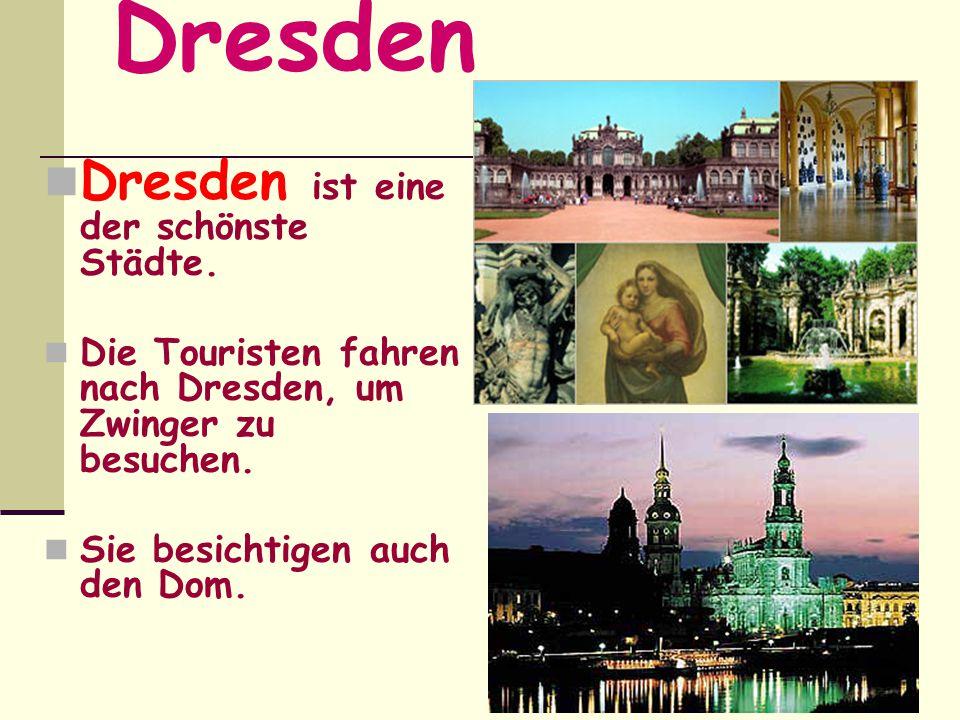 Dresden Dresden ist eine der schönste Städte.