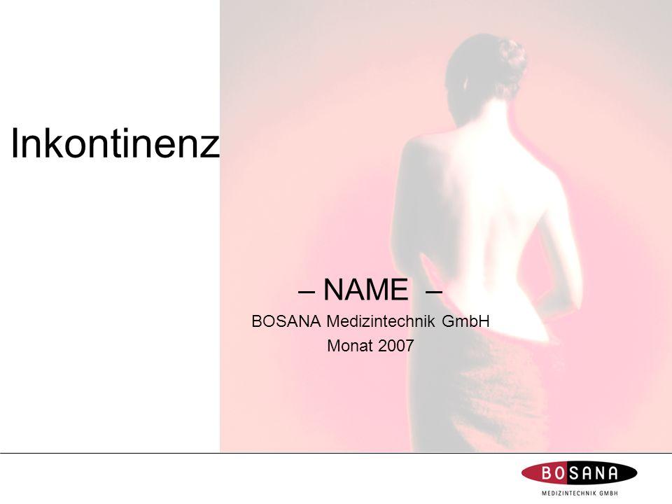 – NAME – BOSANA Medizintechnik GmbH Monat 2007