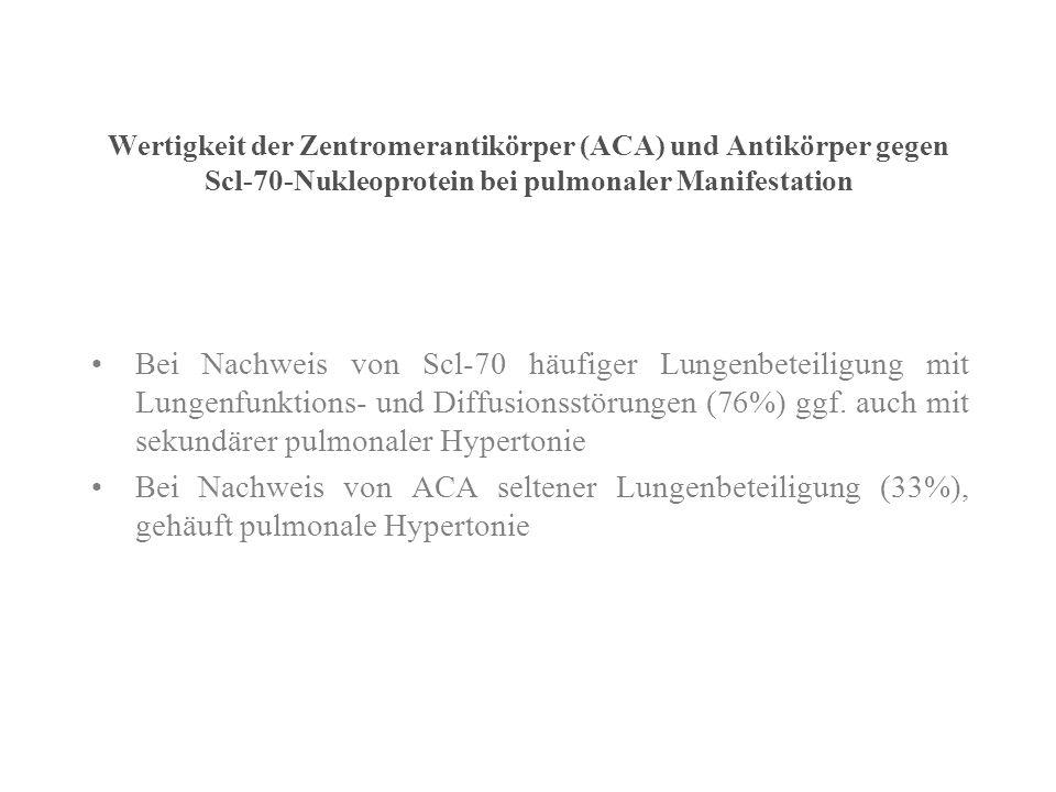11/17/99 Wertigkeit der Zentromerantikörper (ACA) und Antikörper gegen Scl-70-Nukleoprotein bei pulmonaler Manifestation.