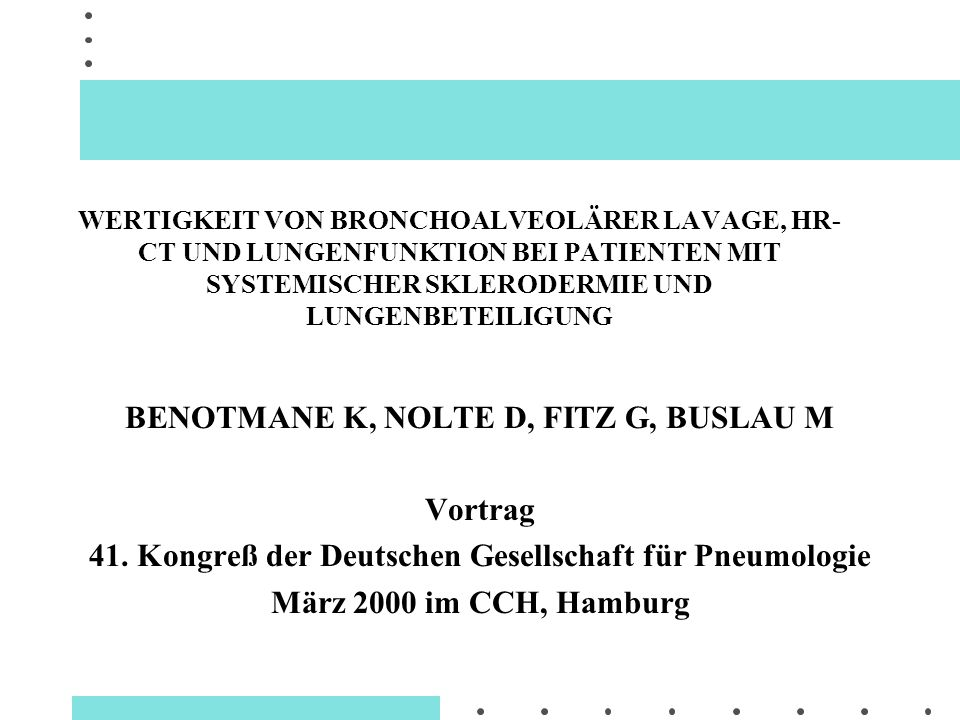 BENOTMANE K, NOLTE D, FITZ G, BUSLAU M Vortrag