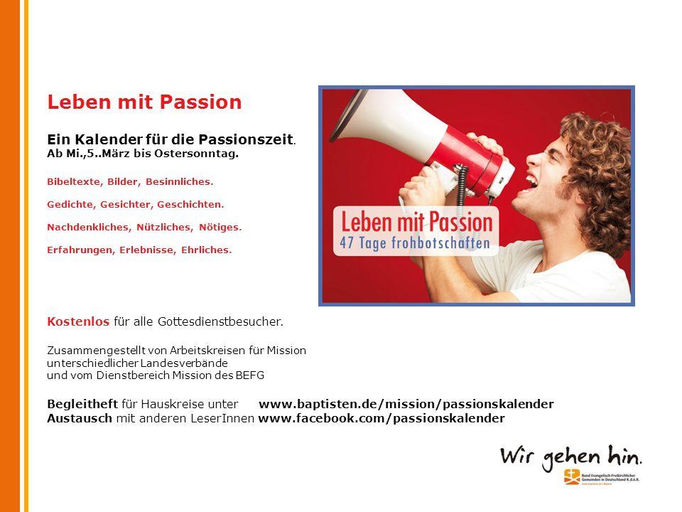 Leben mit Passion Ein Kalender für die Passionszeit. Ab Mi. ,5