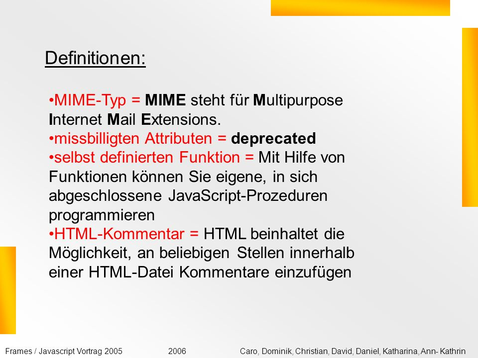 Definitionen: MIME-Typ = MIME steht für Multipurpose Internet Mail Extensions. missbilligten Attributen = deprecated.