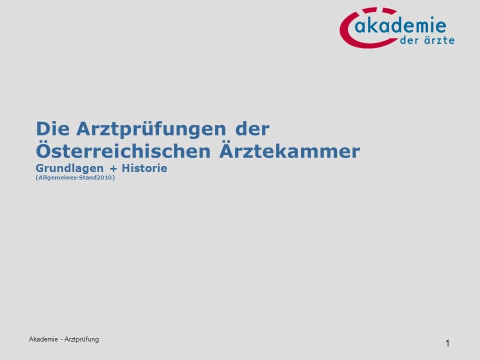 Die Arztprüfungen der Österreichischen Ärztekammer Grundlagen + Historie (Allgemeines-Stand2010)