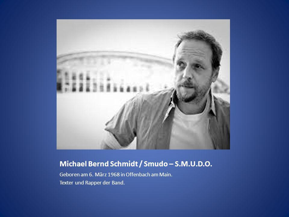 Michael Bernd Schmidt / Smudo – S.M.U.D.O.