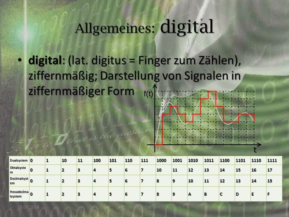 Allgemeines: digital digital: (lat. digitus = Finger zum Zählen), ziffernmäßig; Darstellung von Signalen in ziffernmäßiger Form.