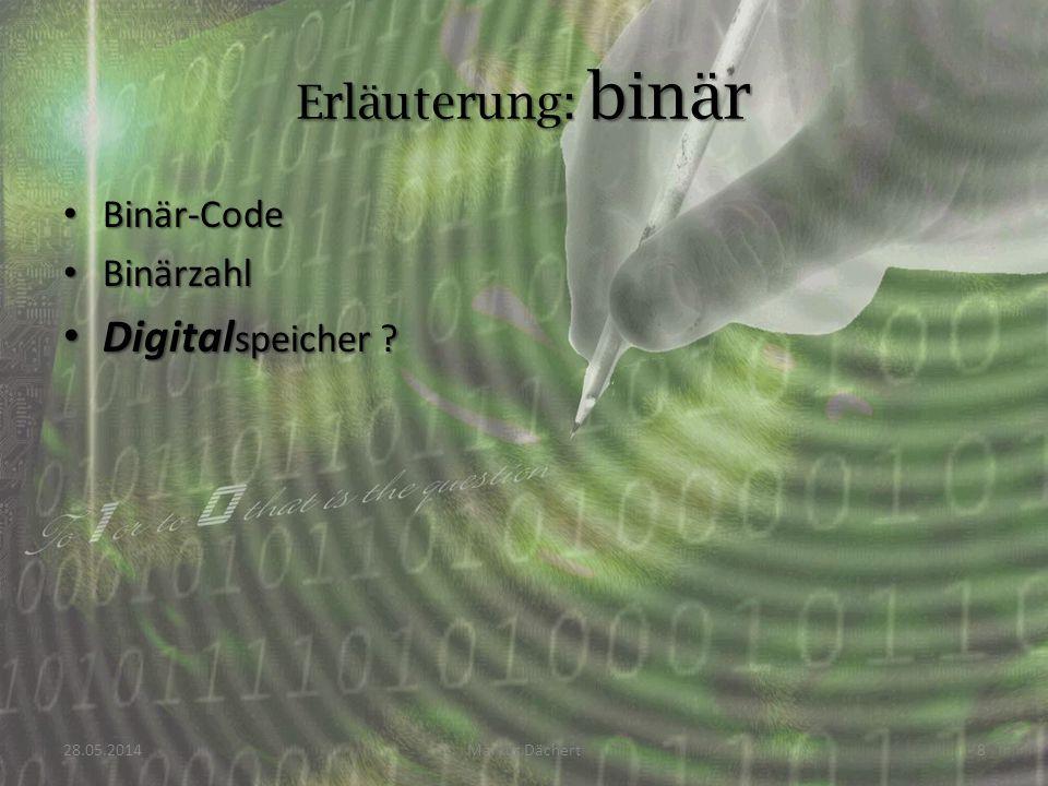 Erläuterung: binär Digitalspeicher Binär-Code Binärzahl 31.03.2017