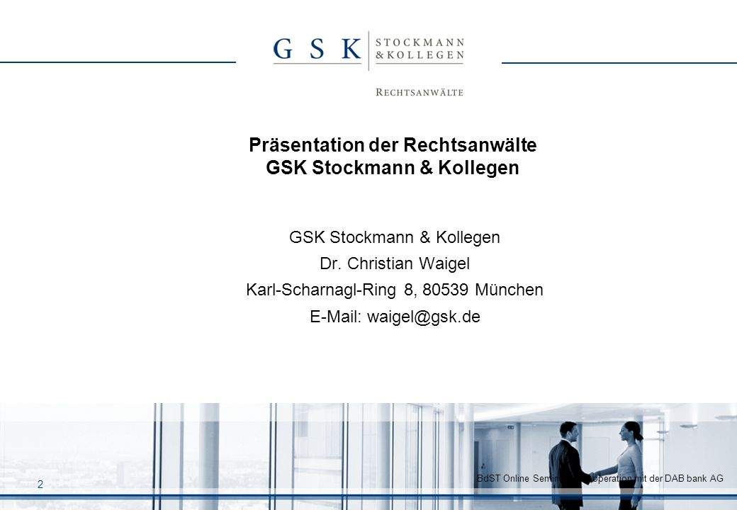 Präsentation der Rechtsanwälte GSK Stockmann & Kollegen