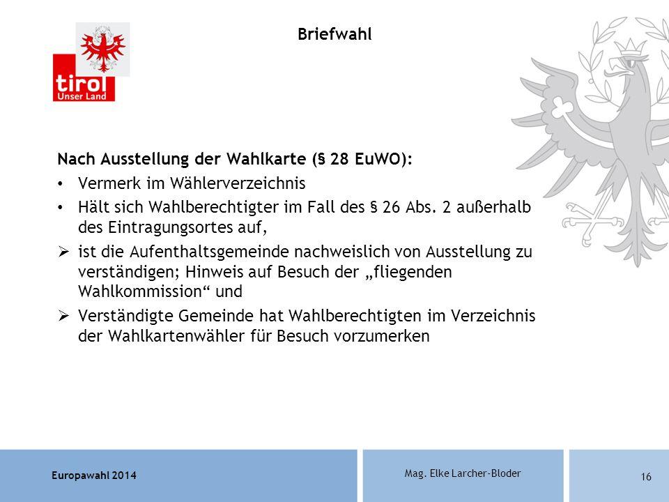 Briefwahl Nach Ausstellung der Wahlkarte (§ 28 EuWO): Vermerk im Wählerverzeichnis.
