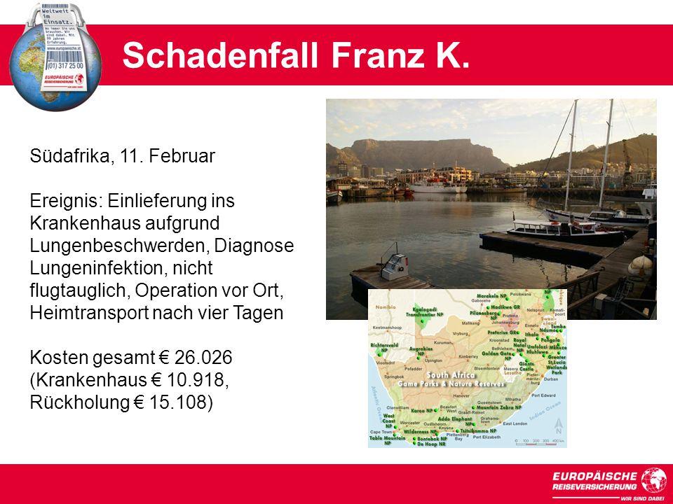 Schadenfall Franz K. Südafrika, 11. Februar