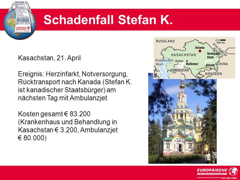 Schadenfall Stefan K. Kasachstan, 21. April