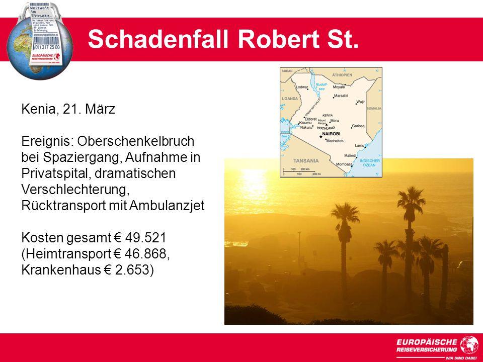 Schadenfall Robert St. Kenia, 21. März