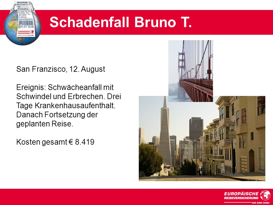 Schadenfall Bruno T. San Franzisco, 12. August