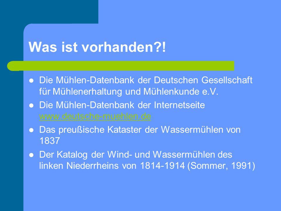 Was ist vorhanden ! Die Mühlen-Datenbank der Deutschen Gesellschaft für Mühlenerhaltung und Mühlenkunde e.V.