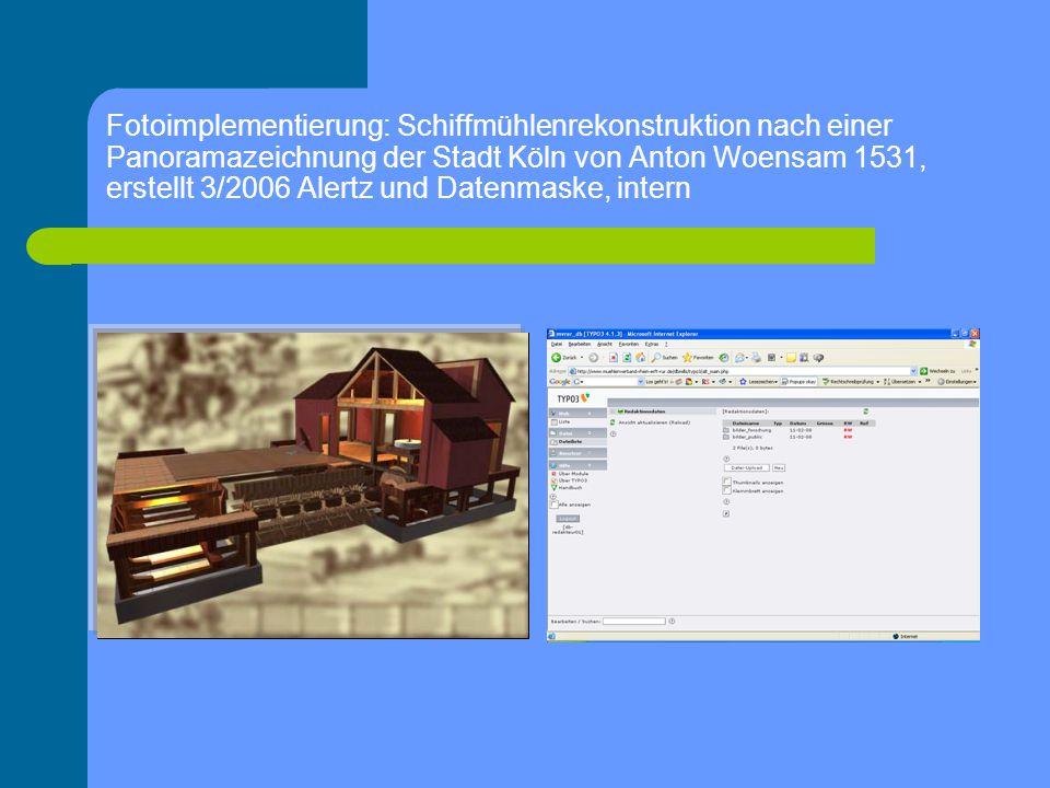 Fotoimplementierung: Schiffmühlenrekonstruktion nach einer Panoramazeichnung der Stadt Köln von Anton Woensam 1531, erstellt 3/2006 Alertz und Datenmaske, intern